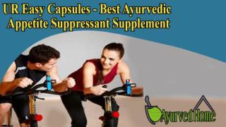 UR Easy Capsules - Best Ayurvedic Appetite Suppressant Supplement