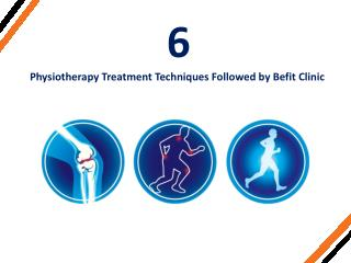 6 Physiotherapy Treatment Techniques Followed by Befit Physiotherapy Clinic
