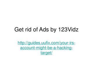 Get rid of ads by 123 vidz