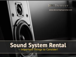 Importance of Choosing a Sound System Rental in Denver