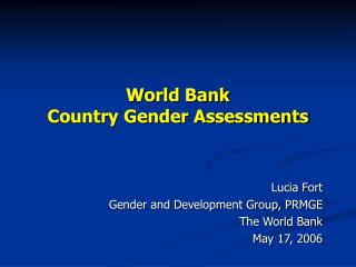 World Bank  Country Gender Assessments