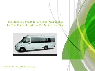 The Airport Shuttle Minibus Warrington Is The Perfect Option To Arrive On Time