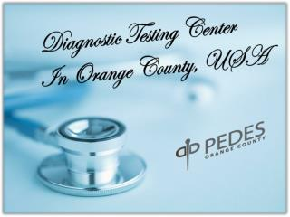 Diagnostic Testing Center In Orange County