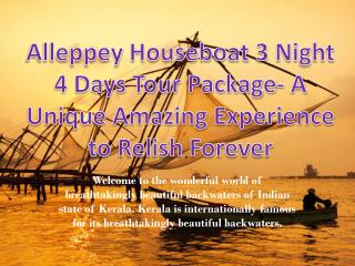 Kerala Tour Package | Alleppey Houseboat 3 Nights 4 Days Tour Package