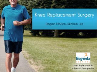 Total Knee Replacement Surgery - Pain-Free Knee Mobility