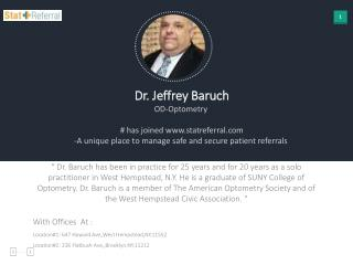 Dr Jeffrey Baruch, OD, Optometry joined in statreferral.