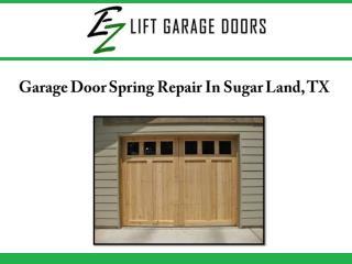 Garage Door Spring Repair in Sugar Land, TX