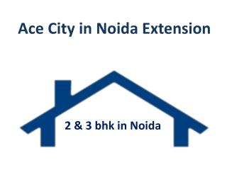 Luxurious Property of Noida Ace city