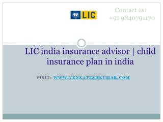 LIC india insurance advisor | child insurance plan in india