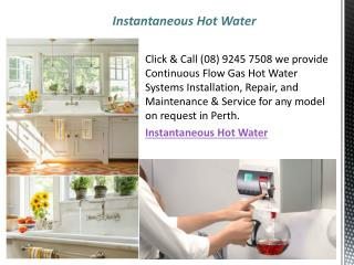 Instantaneous Hot Water