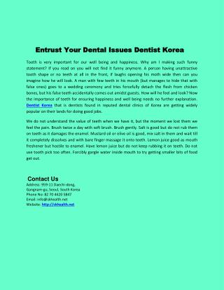 Entrust Your Dental Issues Dentist Korea