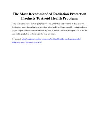 The Most Recommended Radiation Protection Products To Avoid Health Problems