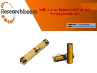 India Dry cell Battery and Flashlight Market Outlook 2021 Forecasts