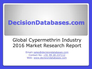 Cypermethrin Industry 2016 : Global Market Outlook