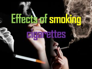 Effects of smoking cigarettes