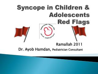 Syncope in Children & Adolescents Red Flags