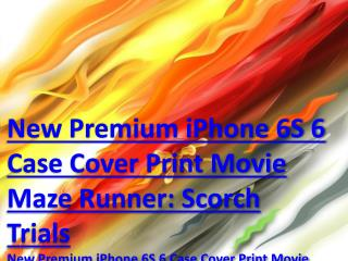 New Premium iPhone 6S/6 Case Cover Print Movie Maze Runner: Scorch Trials|New Premium iPhone 6S/6 Case Cover Print Movie