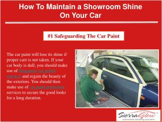 How to maintain a showroom shine on your car