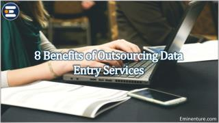 8 Benefits of Outsourcing Data Entry Services