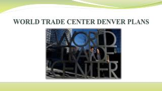 WORLD TRADE CENTER DENVER PLANS