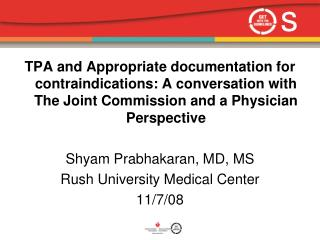TPA and Appropriate documentation for contraindications: A conversation with The Joint Commission and a Physician Perspe