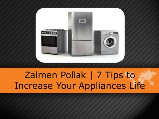 Zalmen Pollak | 7 Tips to Increase Your Appliances Life