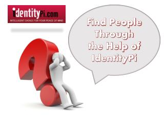 Find People Through the Help of IdenityPi