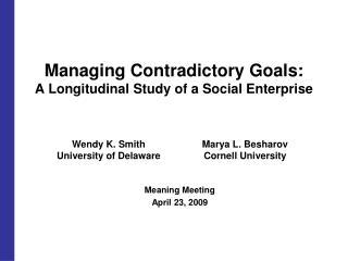 Managing Contradictory Goals: A Longitudinal Study of a Social Enterprise