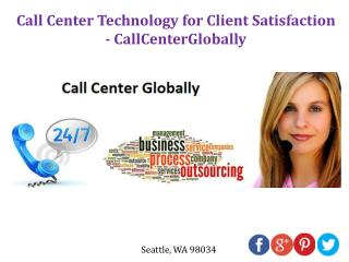 Call Center Technology for Client Satisfaction - CallCenterGlobally