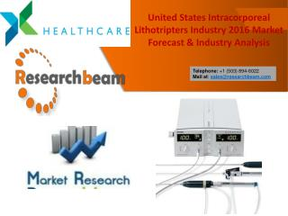 United States Intracorporeal Lithotripters Industry 2016 Market Forecast & Industry Analysis
