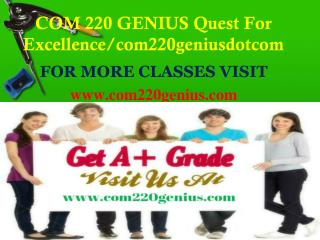 COM 220 GENIUS Quest For Excellence/com220geniusdotcom