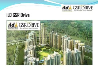 ILD GSR Drive - 2/3 BHK Apartment in Gurgaon
