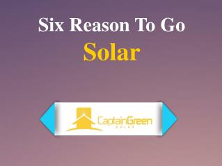 Six Reason To Go Solar - Captain Green Solar