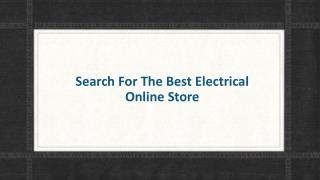 Search for the best electrical online store