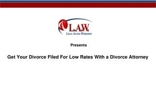 Get Your Divorce Filed For Low Rates With a Divorce Attorney