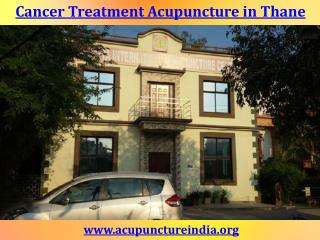 Cancer Treatment Acupuncture in Thane