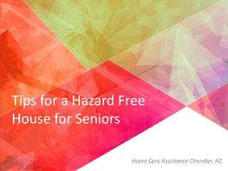 Tips for a hazard free house for seniors