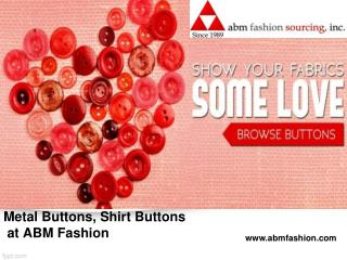 Metal buttons, shirt buttons at abm fashion