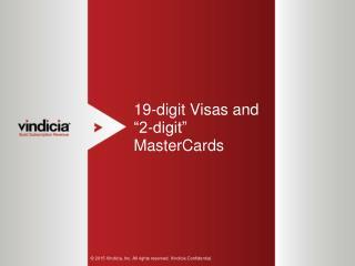 "19-Digit Visas and ""2-Digit"" MasterCards   Vindicia"