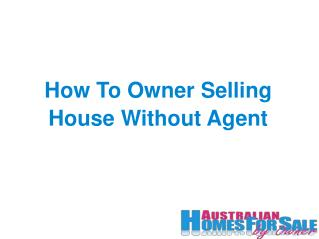 How To Owner Selling House Without Agent
