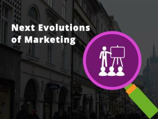 A Look at the Levels of Next Evolutions of Marketing