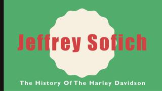 Jeffrey Sofich - The History of the Harley Davidson