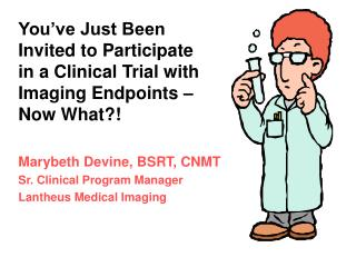 You've Just Been Invited to Participate in a Clinical Trial with Imaging Endpoints – Now What?!