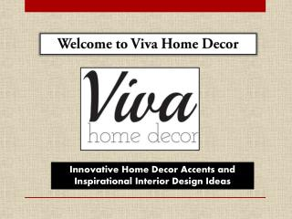 Innovative Home Decor Accentsand Inspirational Interior Design Ideas – Viva Home Decor