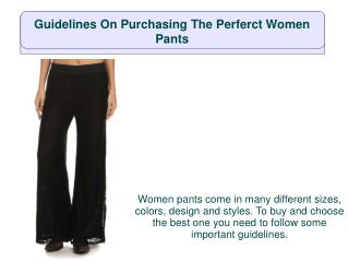 Guidelines On Purchasing The Perferct Women Pants