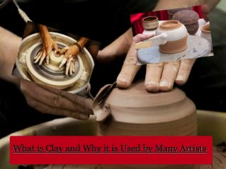 What is Clay and Why it is Used by Many Artists