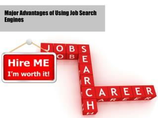 Major Advantages of Using Job Search Engines
