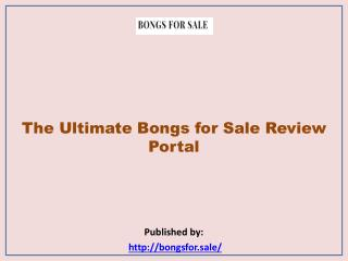 The Ultimate Bongs for Sale Review Portal