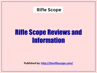 Rifle Scope-Rifle Scope Reviews and Information