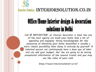 Office/Home Interior design & decoration solutions in Delhi